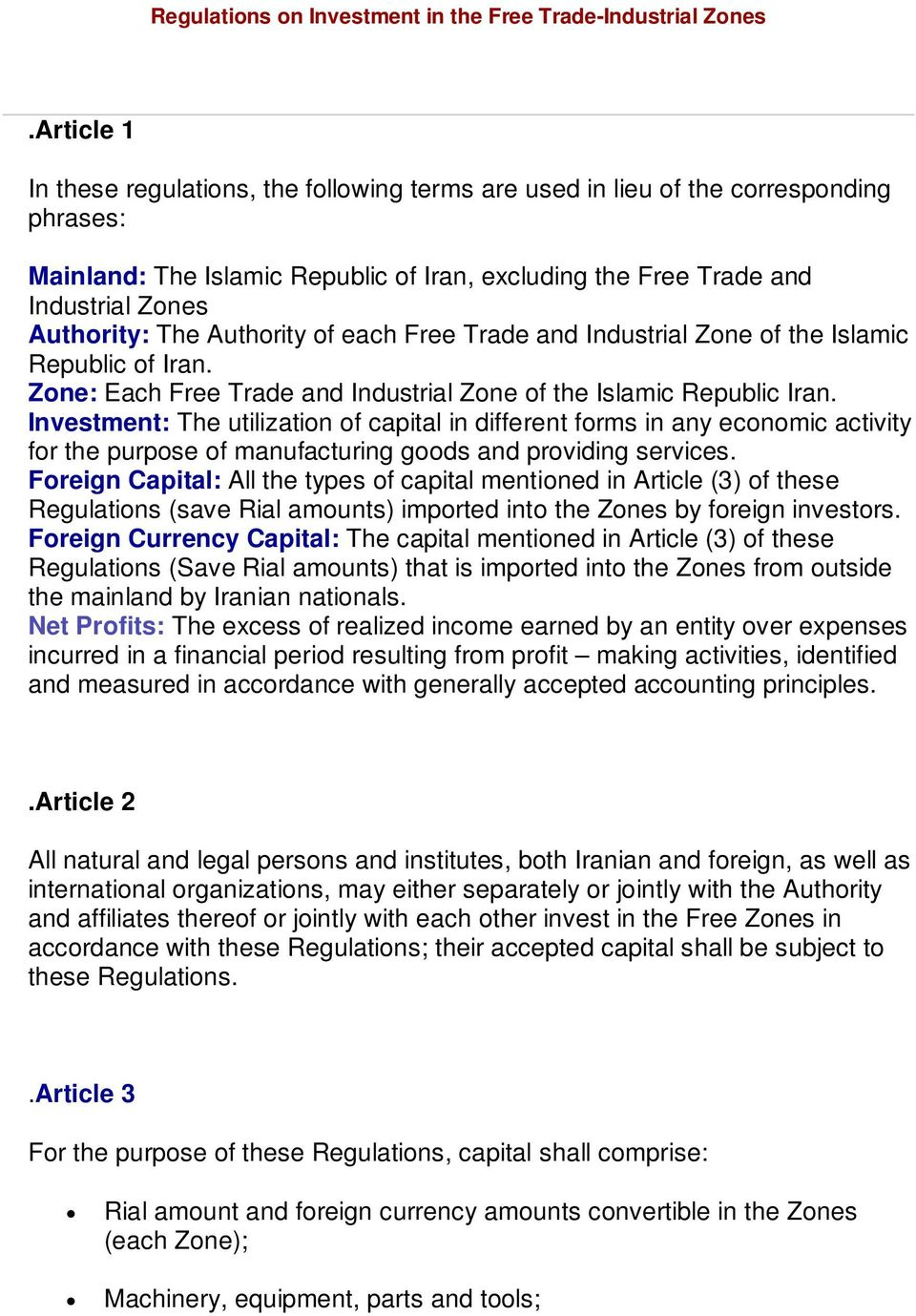 Authority of each Free Trade and Industrial Zone of the Islamic Republic of Iran. Zone: Each Free Trade and Industrial Zone of the Islamic Republic Iran.