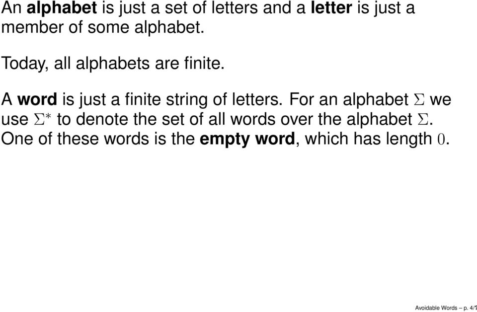 A word is just a finite string of letters.