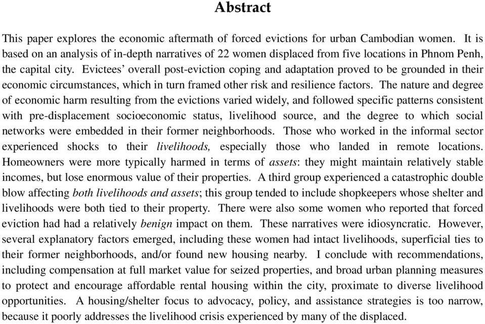 Evictees overall post-eviction coping and adaptation proved to be grounded in their economic circumstances, which in turn framed other risk and resilience factors.