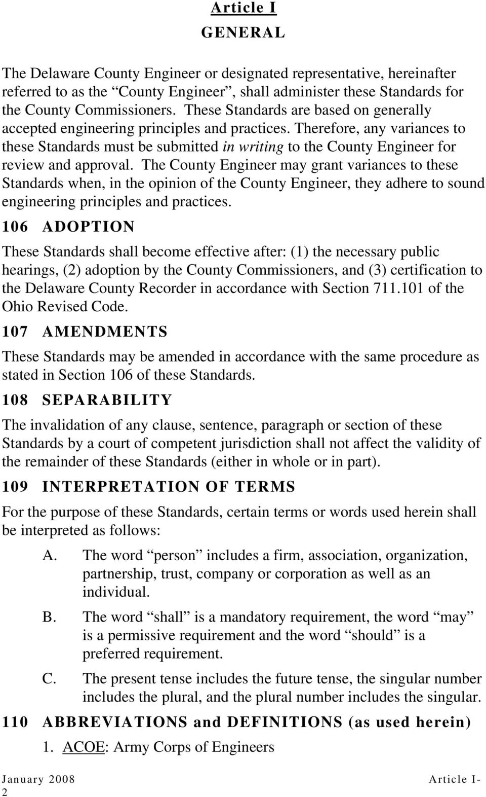 Therefore, any variances to these Standards must be submitted in writing to the County Engineer for review and approval.
