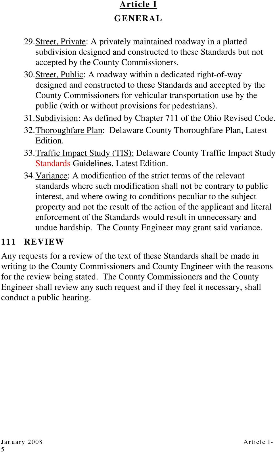 without provisions for pedestrians). 31. Subdivision: As defined by Chapter 711 of the Ohio Revised Code. 32. Thoroughfare Plan: Delaware County Thoroughfare Plan, Latest Edition. 33.