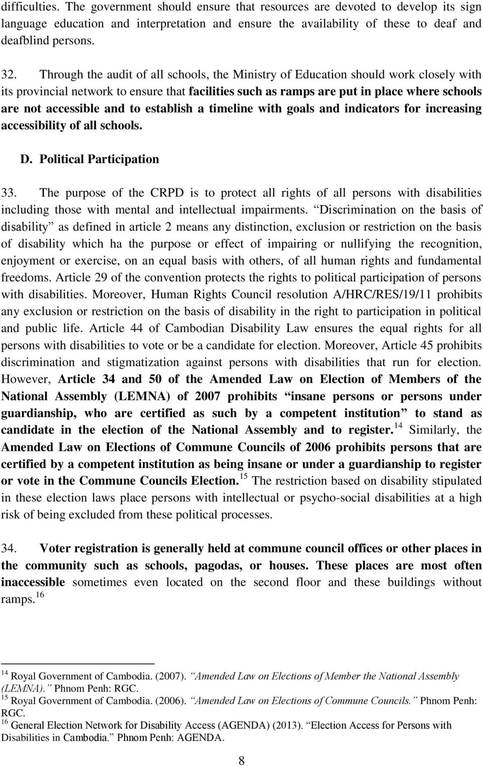 and to establish a timeline with goals and indicators for increasing accessibility of all schools. D. Political Participation 33.