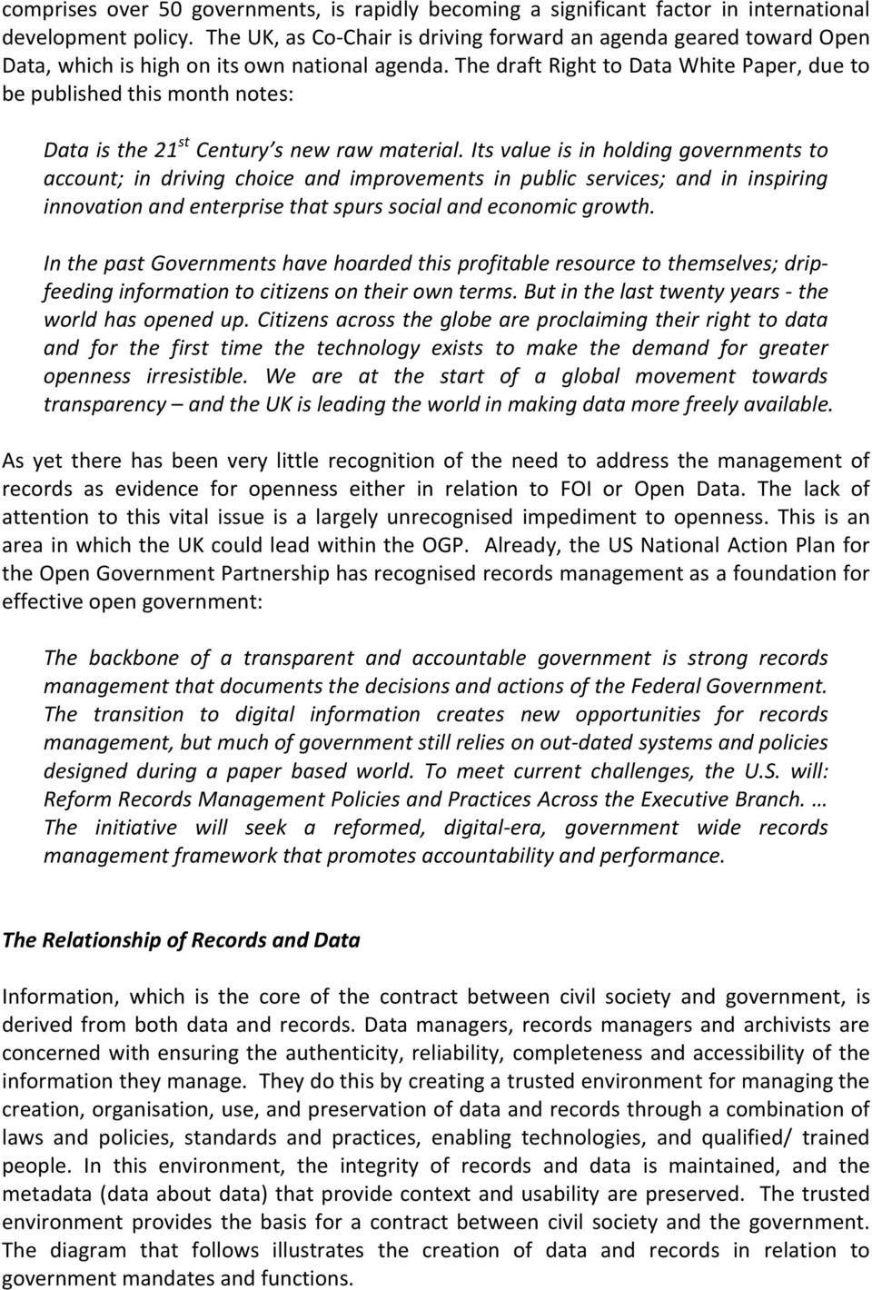 The draft Right to Data White Paper, due to be published this month notes: Data is the 21 st Century s new raw material.