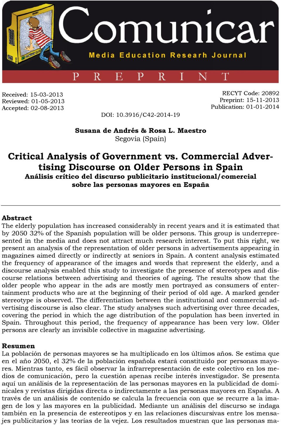 Commercial Advertising Discourse on Older Persons in Spain Análisis crítico del discurso publicitario institucional/comercial sobre las personas mayores en España Abstract The elderly population has