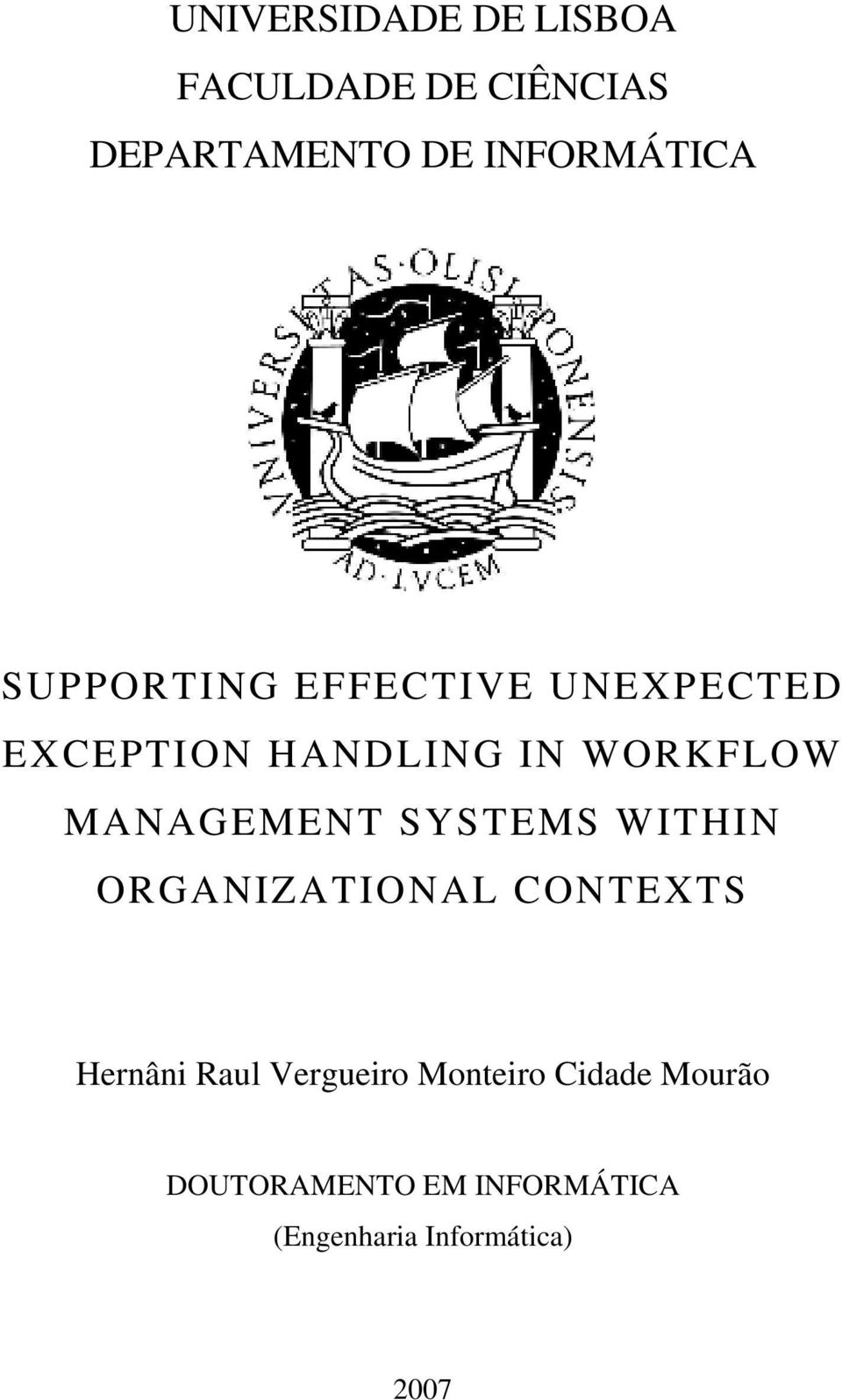 MANAGEMENT SYSTEMS WITHIN ORGANIZATIONAL CONTEXTS Hernâni Raul Vergueiro