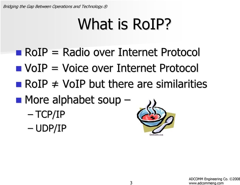 VoIP = Voice over Internet Protocol