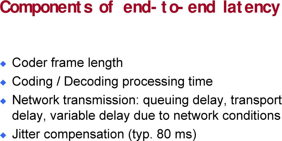 transmission: queuing delay, transport delay,