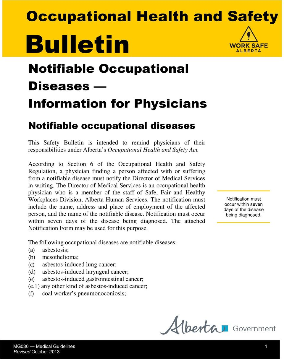According to Section 6 of the Occupational Health and Safety Regulation, a physician finding a person affected with or suffering from a notifiable disease must notify the Director of Medical Services
