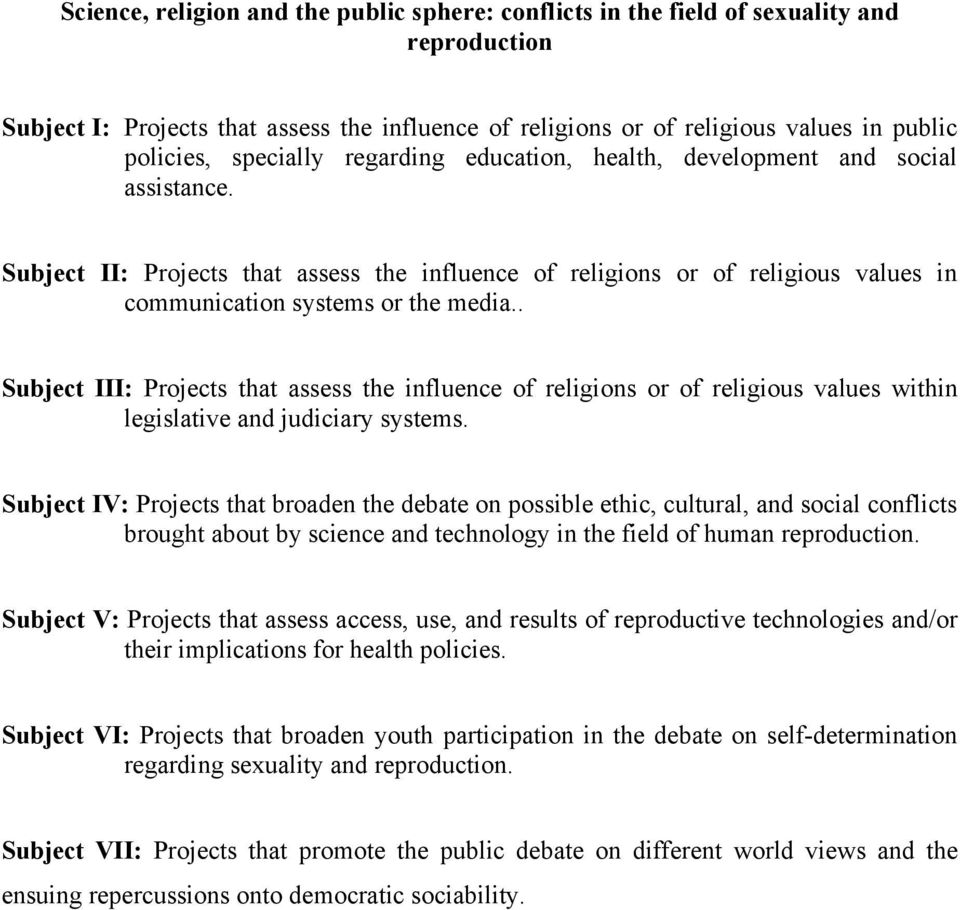 . Subject III: Projects that assess the influence of religions or of religious values within legislative and judiciary systems.