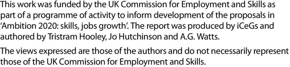 The report was produced by icegs and authored by Tristram Hooley, Jo Hutchinson and A.G. Watts.