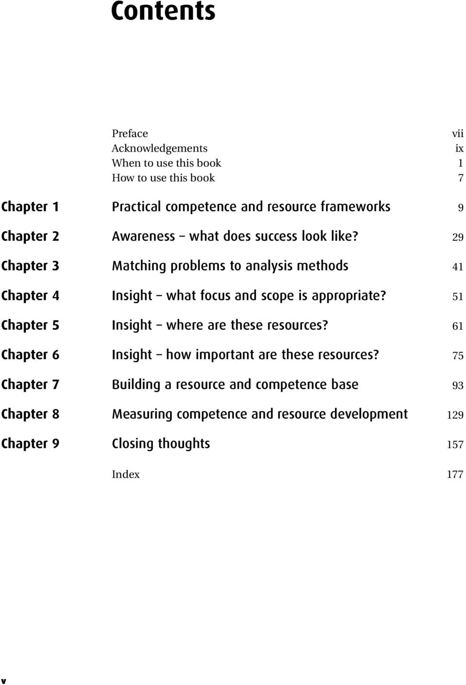 29 Chapter 3 Matching problems to analysis methods 41 Chapter 4 Insight what focus and scope is appropriate?