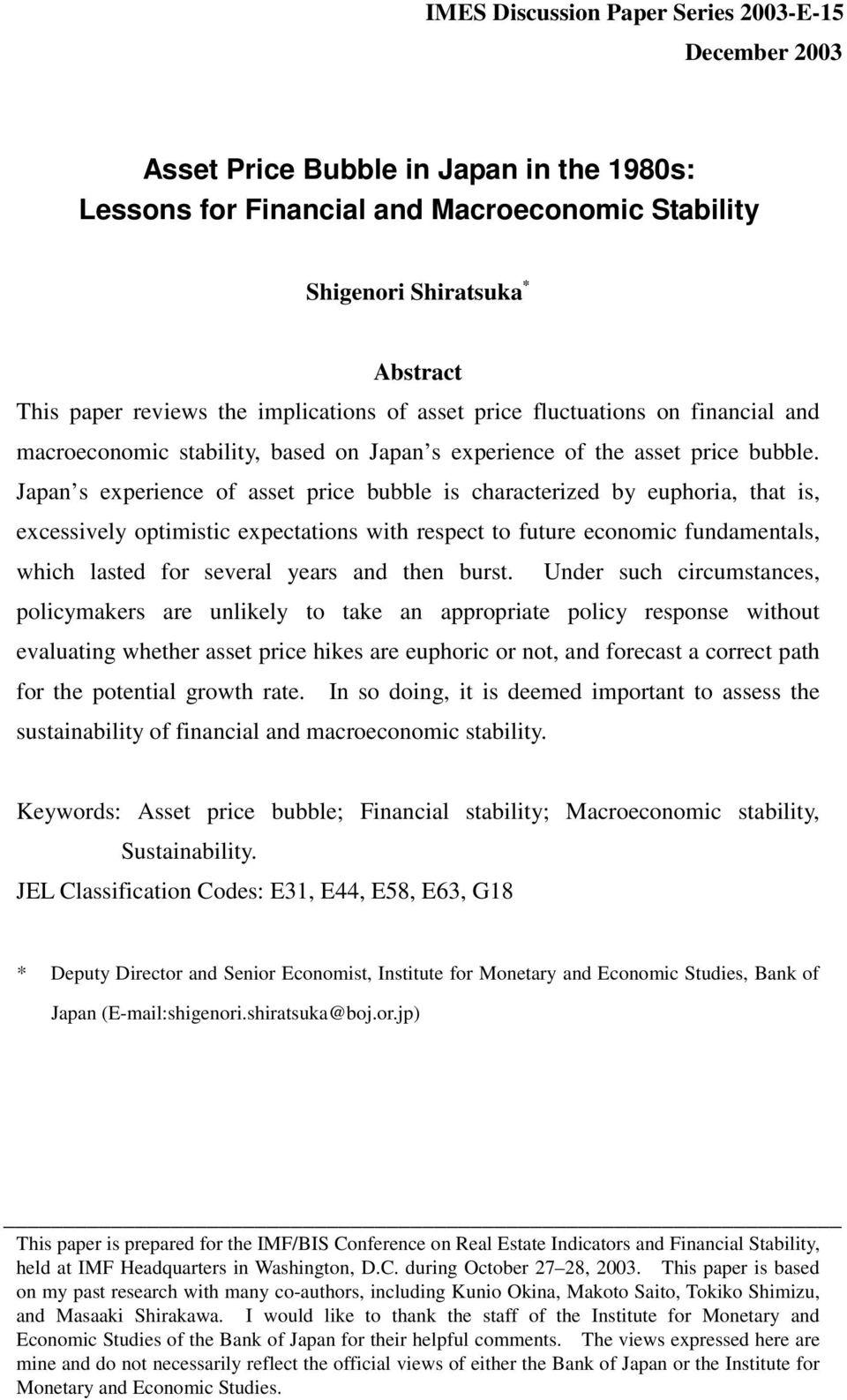 Japan s experience of asset price bubble is characterized by euphoria, that is, excessively optimistic expectations with respect to future economic fundamentals, which lasted for several years and