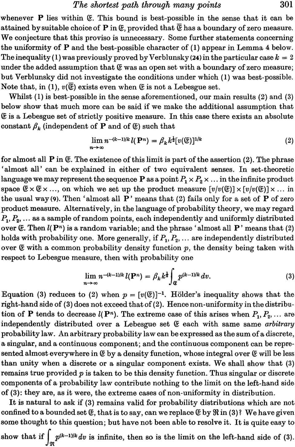 Some further statements concerning the uniformity of P and the best-possible character of (1) appear in Lemma 4 below.