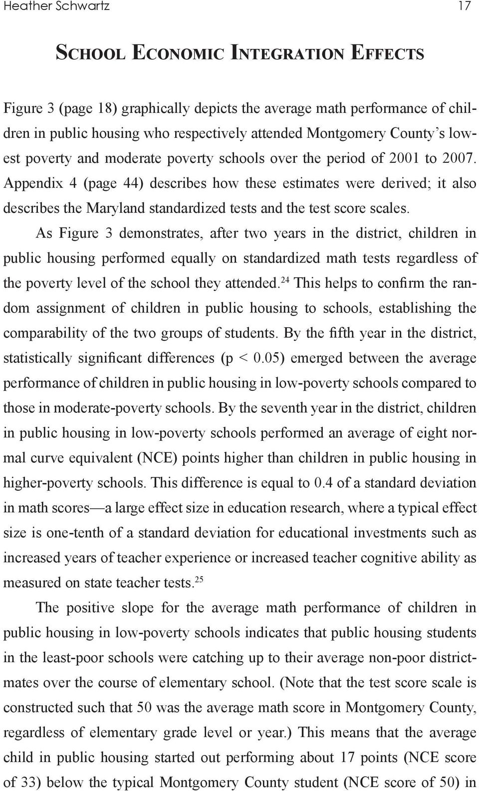 Appendix 4 (page 44) describes how these estimates were derived; it also describes the Maryland standardized tests and the test score scales.
