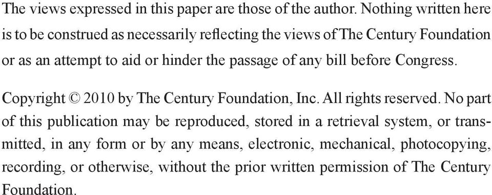 the passage of any bill before Congress. Copyright 2010 by The Century Foundation, Inc. All rights reserved.