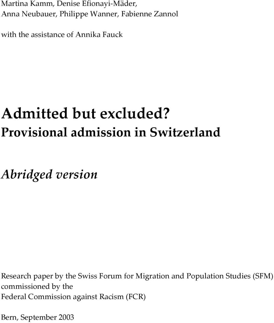 Provisional admission in Switzerland Abridged version Research paper by the Swiss Forum