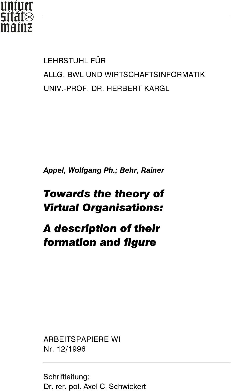 ; Behr, Rainer Towards the theory of Virtual Organisations: A