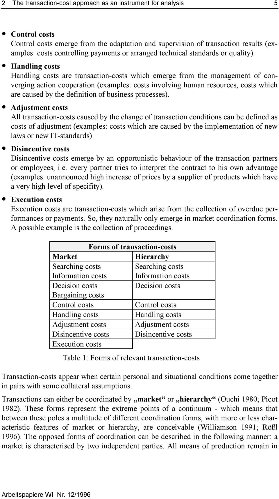 Handling costs Handling costs are transaction-costs which emerge from the management of converging action cooperation (examples: costs involving human resources, costs which are caused by the