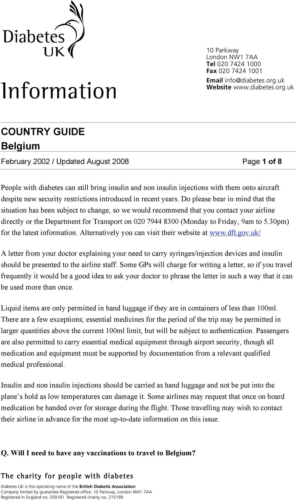 uk COUNTRY GUIDE Belgium February 2002 / Updated August 2008 Page 1 of 8 People with diabetes can still bring insulin and non insulin injections with them onto aircraft despite new security