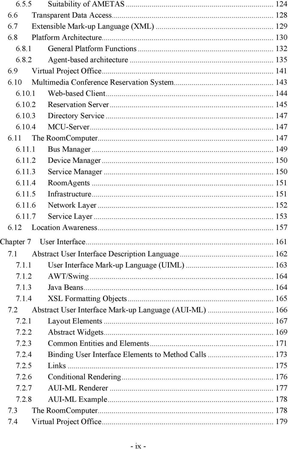 10.3 Directory Service... 147 6.10.4 MCU- Server...... 147 6.11 The RoomComputer...... 147 6. 11.1 Bus Manager...... 149 6.11.2 Device Manager...... 150 6.11.3 Service Manager...... 150 6.11.4 RoomAgents.