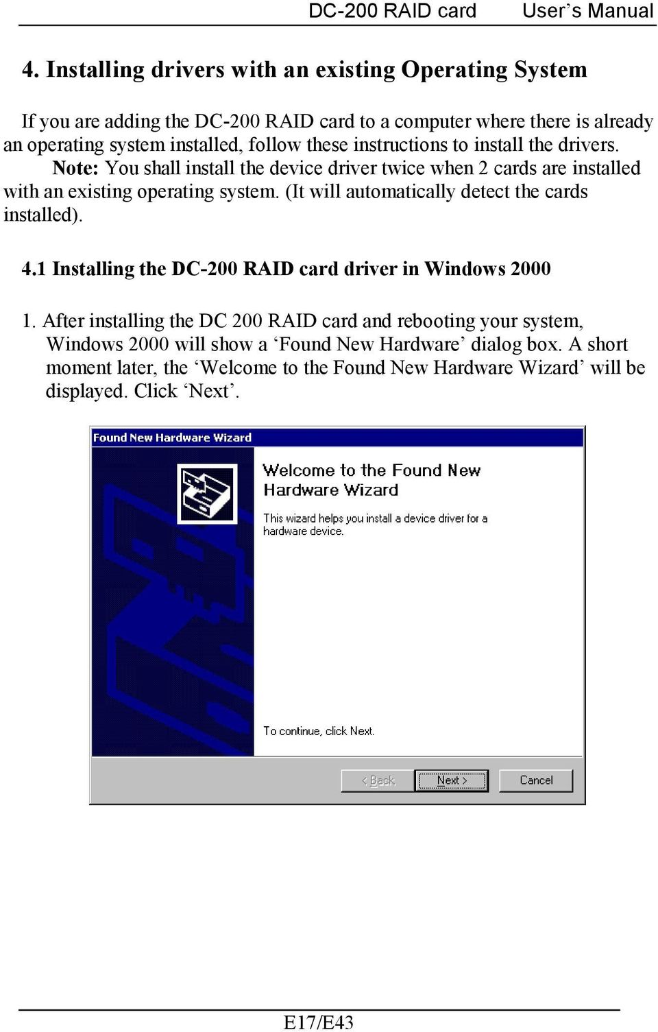 (It will automatically detect the cards installed). 4.1 Installing the DC-200 RAID card driver in Windows 2000 1.