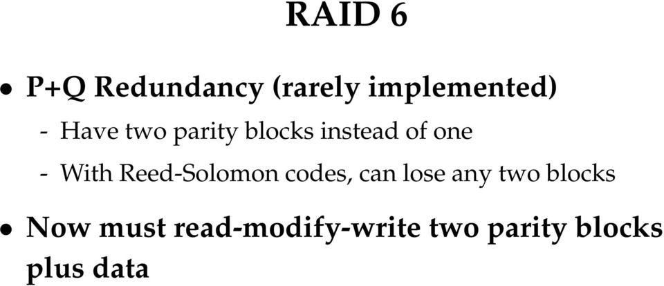 Reed-Solomon codes, can lose any two blocks