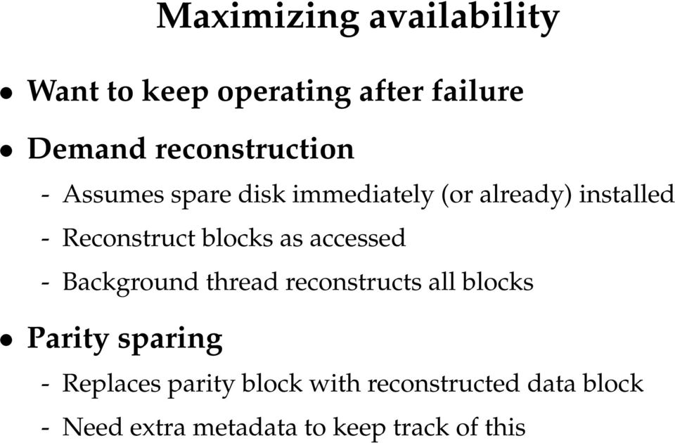 Reconstruct blocks as accessed - Background thread reconstructs all blocks Parity