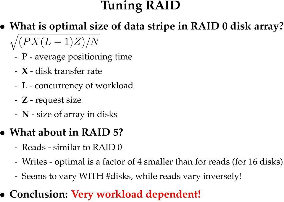 request size - N - size of array in disks What about in RAID 5?