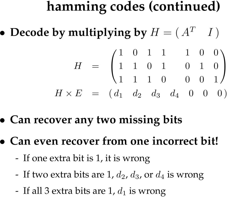 bits Can even recover from one incorrect bit!