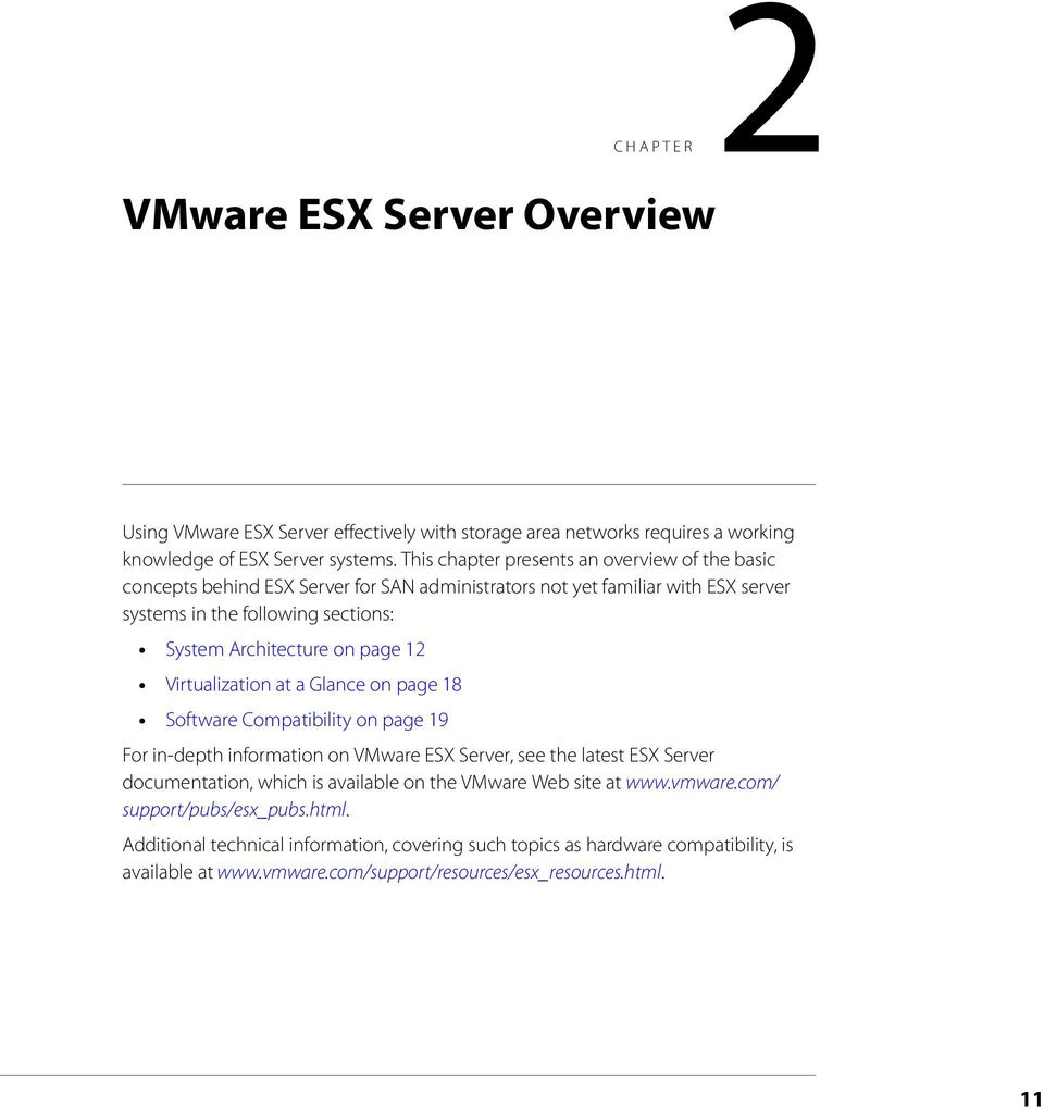 page 12 Virtualization at a Glance on page 18 Software Compatibility on page 19 For in-depth information on VMware ESX Server, see the latest ESX Server documentation, which is available