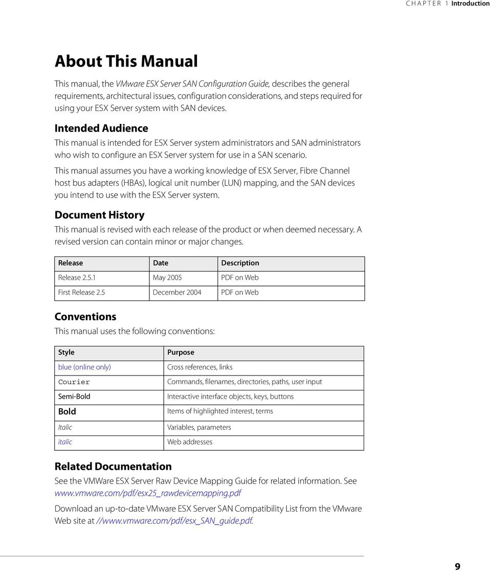 Intended Audience This manual is intended for ESX Server system administrators and SAN administrators who wish to configure an ESX Server system for use in a SAN scenario.