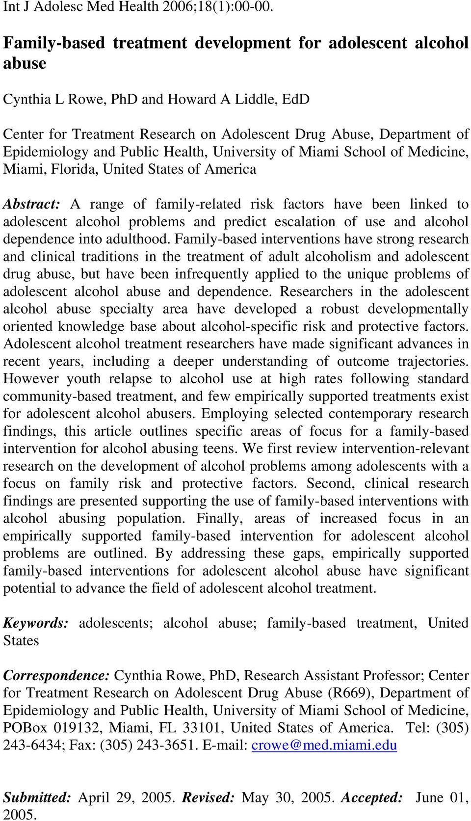 Public Health, University of Miami School of Medicine, Miami, Florida, United States of America Abstract: A range of family-related risk factors have been linked to adolescent alcohol problems and