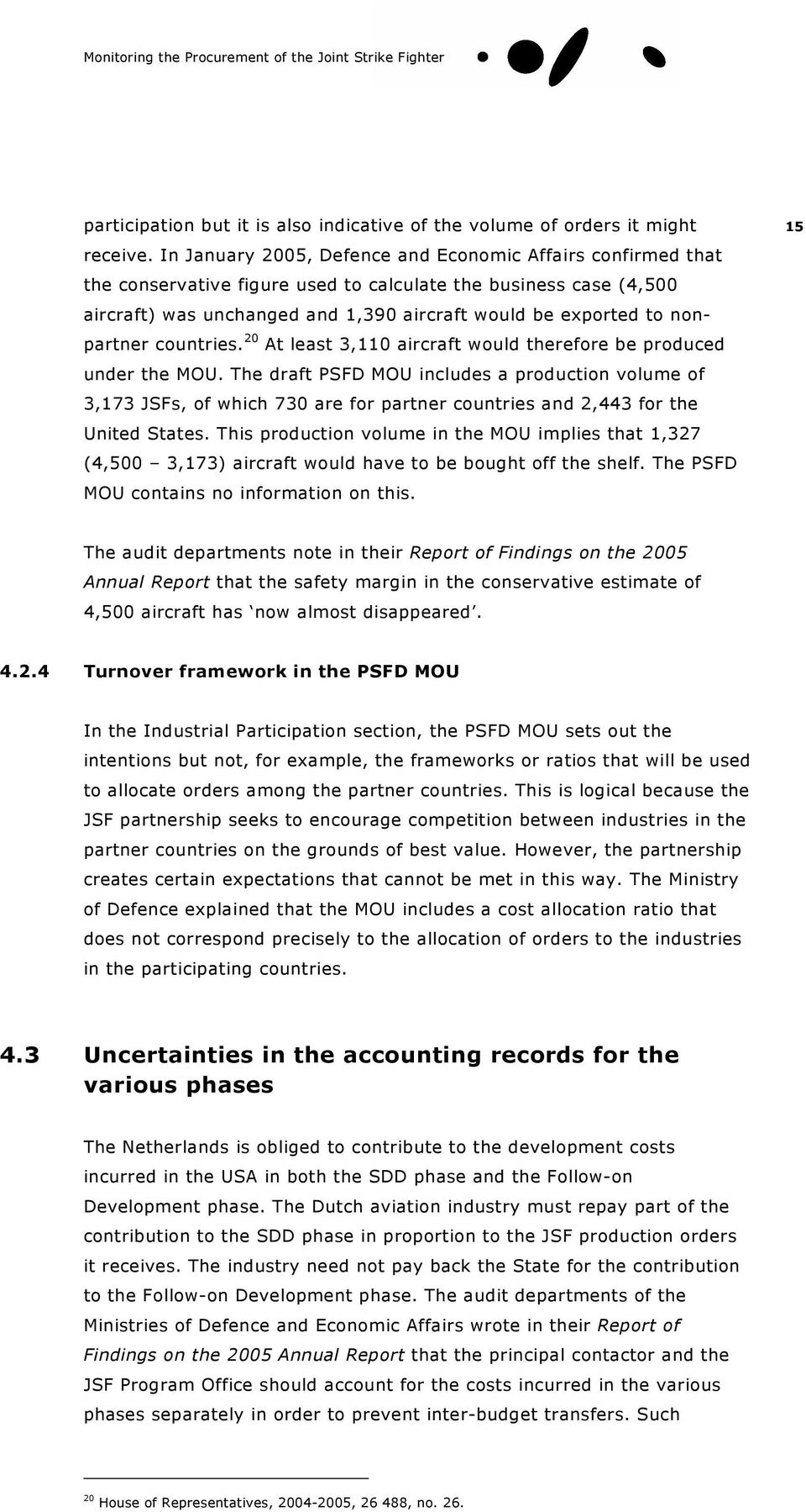 nonpartner countries. 20 At least 3,110 aircraft would therefore be produced under the MOU.