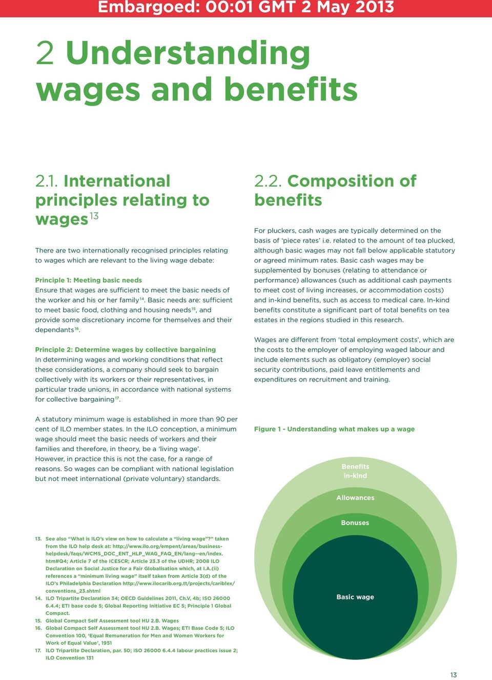 Ensure that wages are sufficient to meet the basic needs of the worker and his or her family 14.