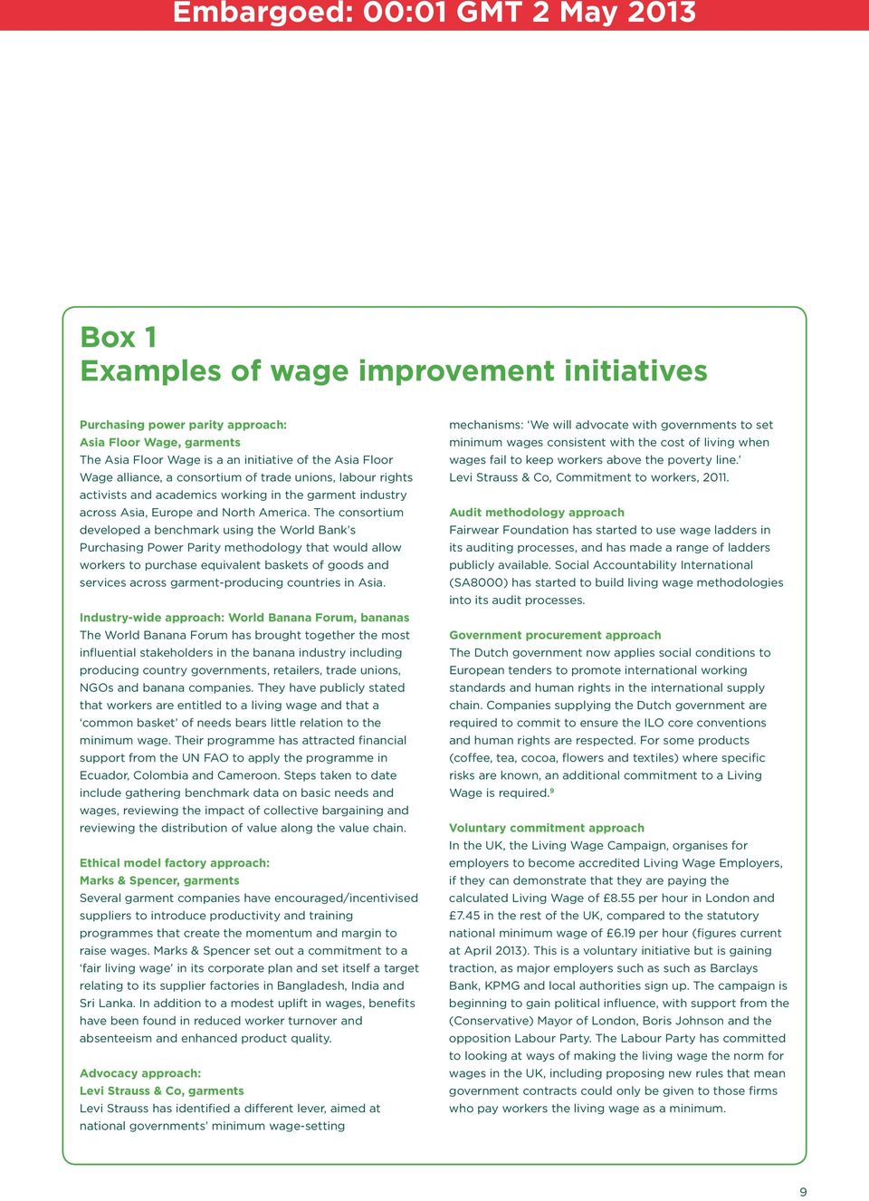 Wage alliance, a consortium of trade unions, labour rights Levi Strauss & Co, Commitment to workers, 2011.