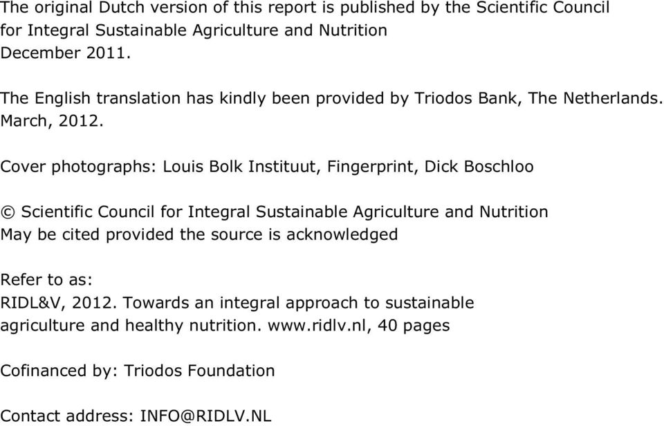 Cover photographs: Louis Bolk Instituut, Fingerprint, Dick Boschloo Scientific Council for Integral Sustainable Agriculture and Nutrition May be cited