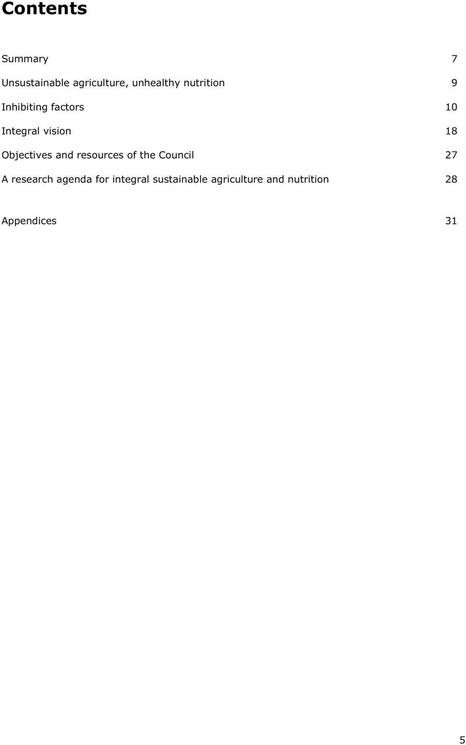 Objectives and resources of the Council 27 A research
