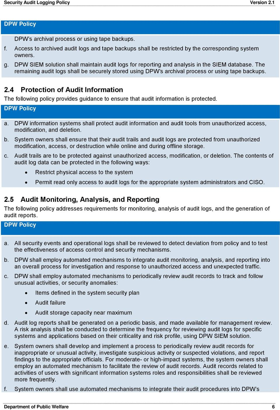 4 Protection of Audit Information The following policy provides guidance to ensure that au
