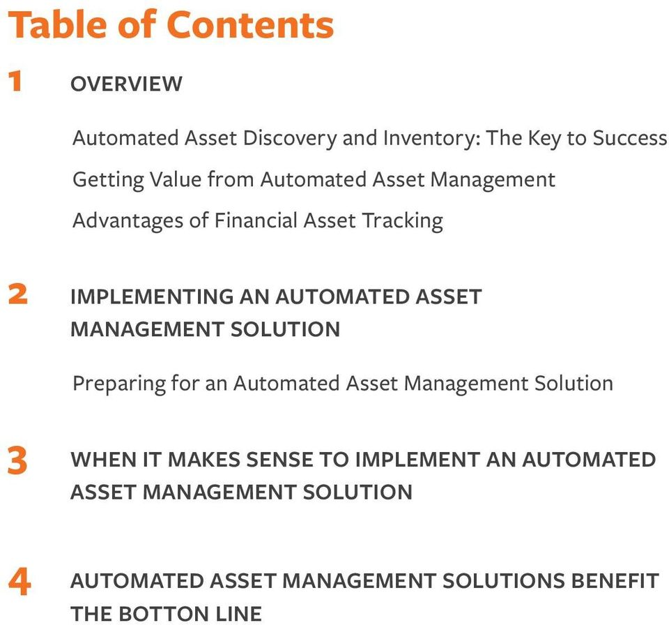 MANAGEMENT SOLUTION Preparing for an Automated Asset Management Solution 3 WHEN IT MAKES SENSE TO