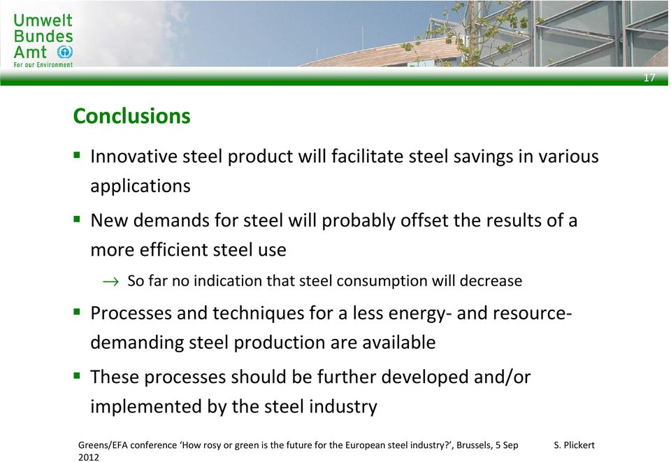 steel consumption will decrease Processes and techniques for a less energy- and resourcedemanding