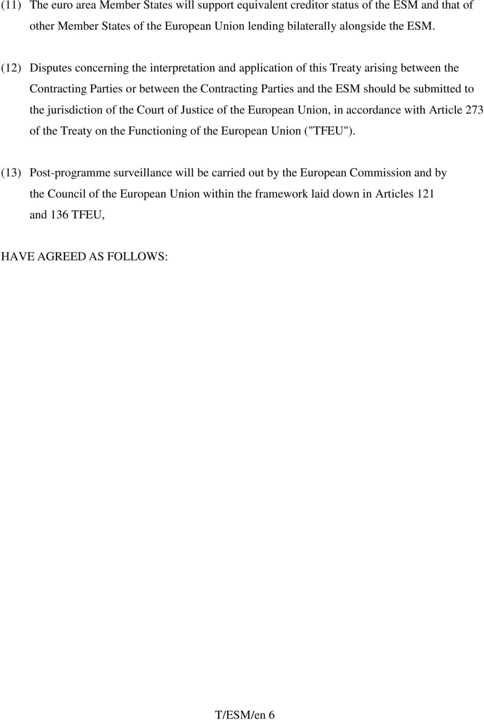 "the jurisdiction of the Court of Justice of the European Union, in accordance with Article 273 of the Treaty on the Functioning of the European Union (""TFEU"")."