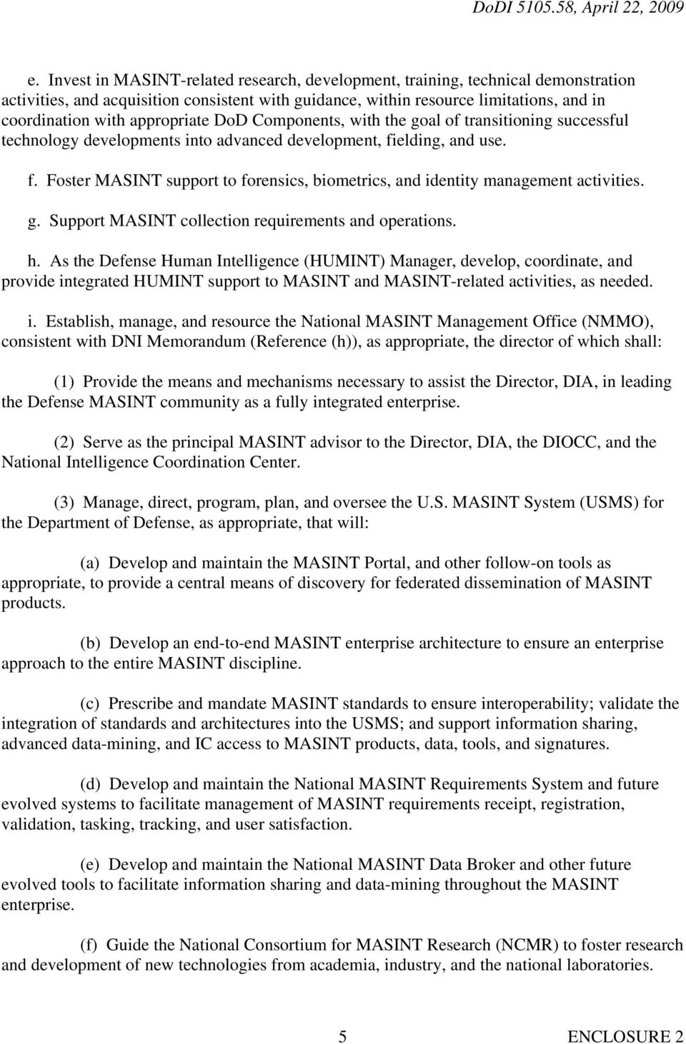 elding, and use. f. Foster MASINT support to forensics, biometrics, and identity management activities. g. Support MASINT collection requirements and operations. h.