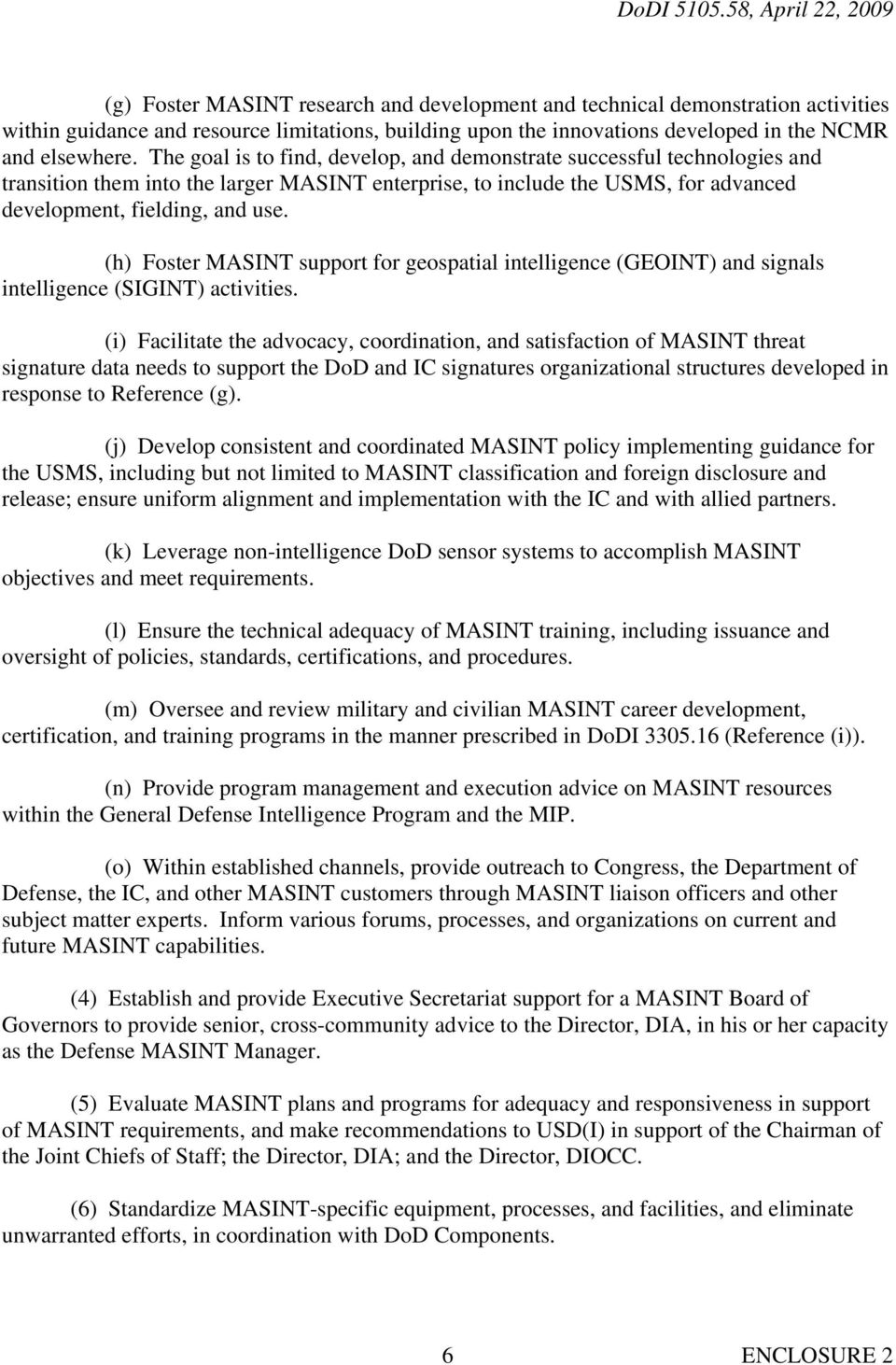 (h) Foster MASINT support for geospatial intelligence (GEOINT) and signals intelligence (SIGINT) activities.