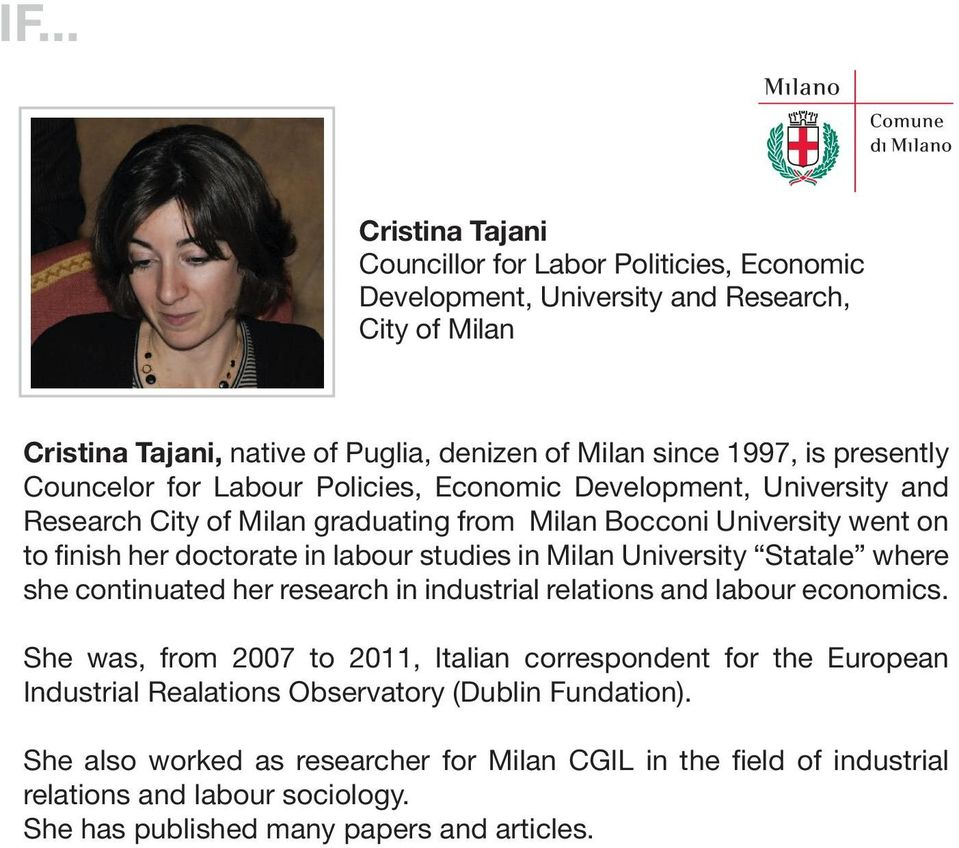 Milan University Statale where she continuated her research in industrial relations and labour economics.