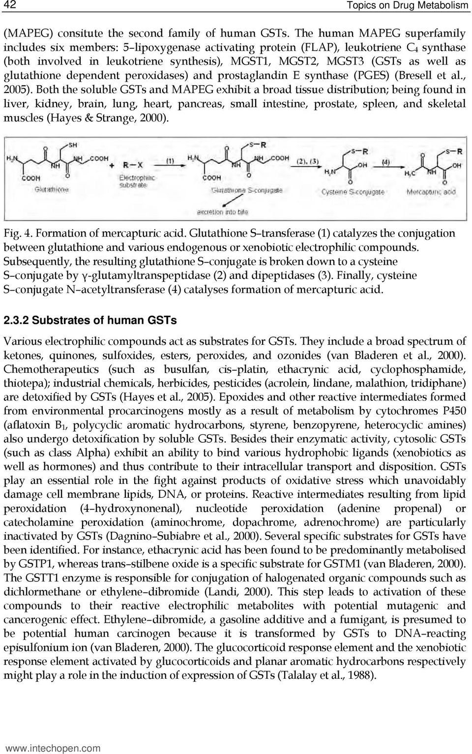 glutathione dependent peroxidases) and prostaglandin E synthase (PGES) (Bresell et al., 2005).