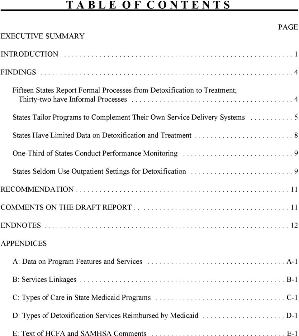 ..8 One-Third of States Conduct Performance Monitoring...9 States Seldom Use Outpatient Settings for Detoxification...9 RECOMMENDATION.... 11 COMMENTS ON THE DRAFT REPORT.....11 ENDNOTES.