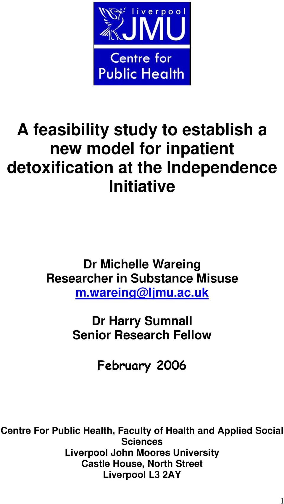 uk Dr Harry Sumnall Senior Research Fellow February 2006 Centre For Public Health, Faculty of