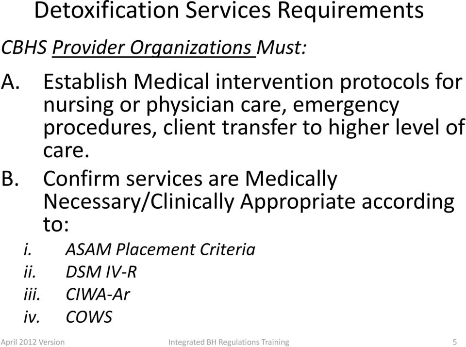 procedures, client transfer to higher level of care. B.