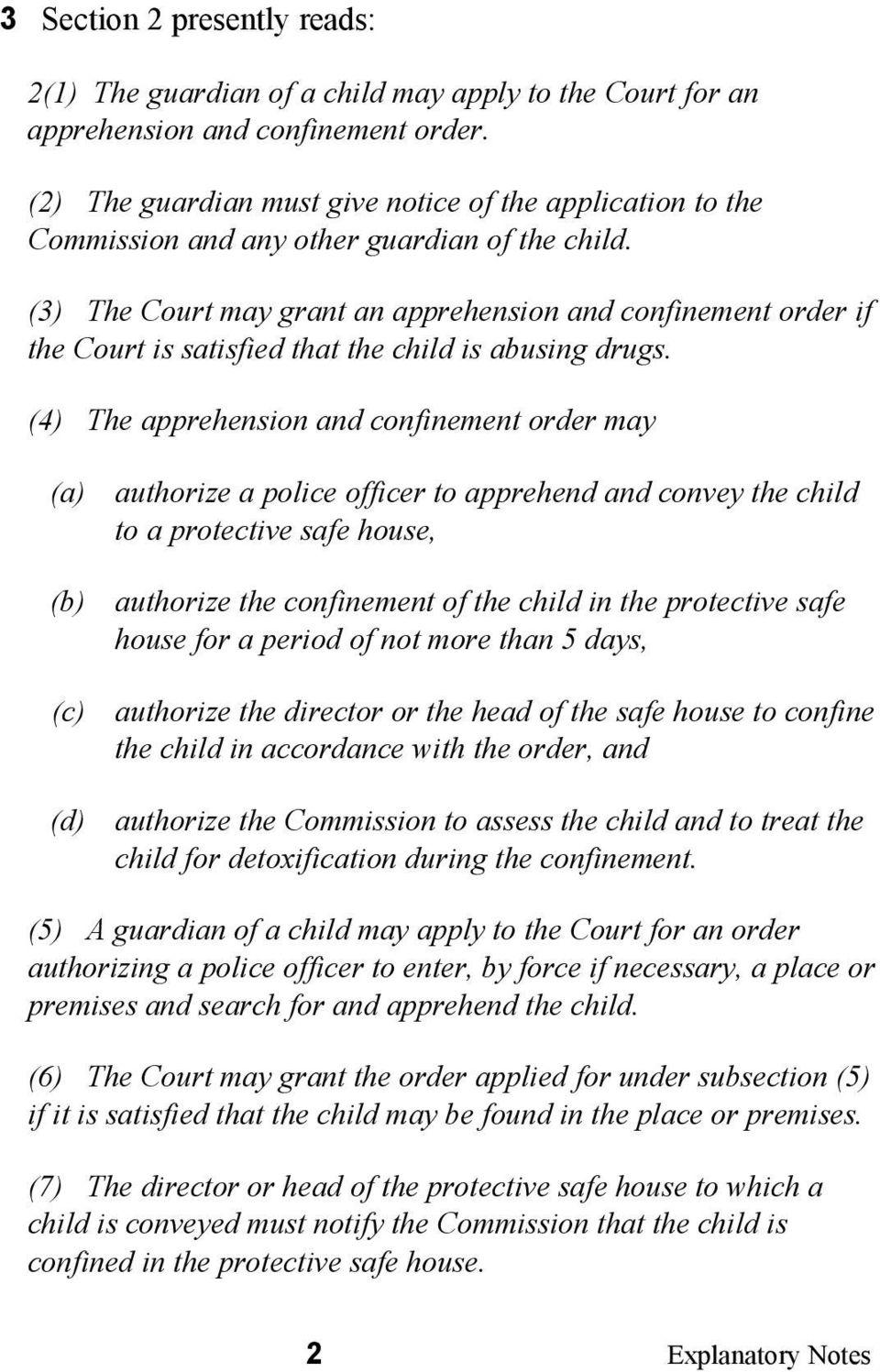 (3) The Court may grant an apprehension and confinement order if the Court is satisfied that the child is abusing drugs.