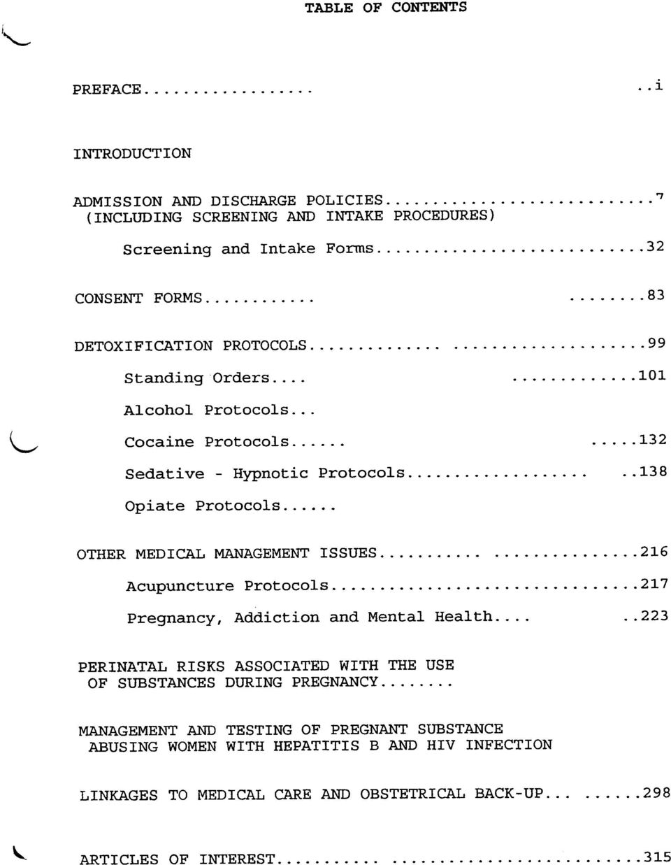 101 Alcohol Protocols 132 L eniacoc Protocols Sedative - Hypnotic Protocols 138 216 Acupuncture Protocols 217 223 PERINATAL RISKS ASSOCIATED WITH THE USE MANAGEMENT